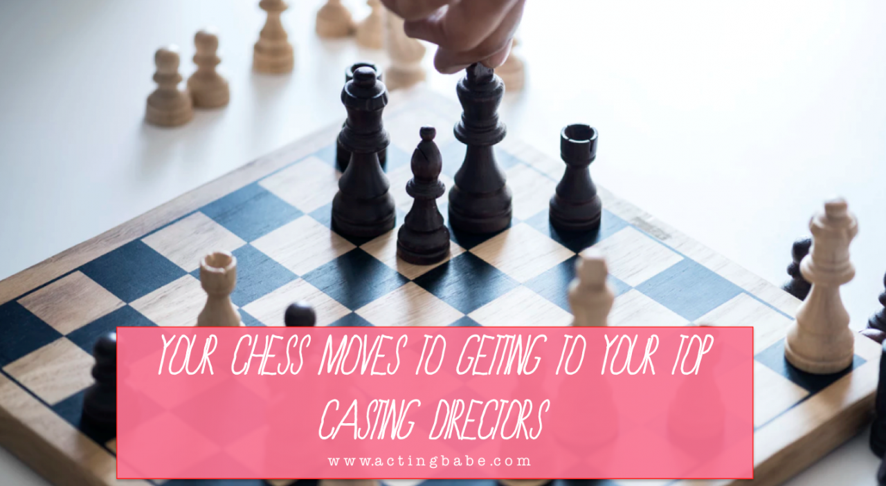 Chess moves getting to a casting director