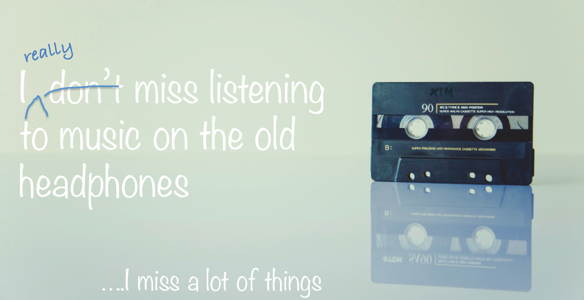 I miss listening to music
