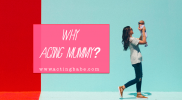Why Acting Mummy?
