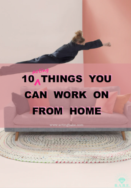 10 acting things to do at home